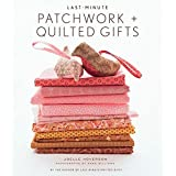 Last-Minute Patchwork + Quilted Gifts ~ Abrams Publishing