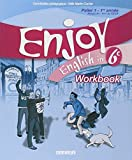 Enjoy English in 6e Palier 1-1re année Niveau A1-A1+ du CECR : Workbook