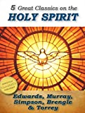 img - for 5 Great Classics on the Holy Spirit: Distinguishing Marks of a Work of the Spirit, The Spirit of Christ, Walking in the Spirit, When The Holy Ghost is Come, The Person and Work of the Holy Spirit book / textbook / text book