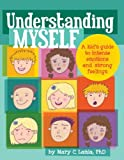 img - for Understanding Myself: A Kid's Guide to Intense Emotions and Strong Feelings book / textbook / text book
