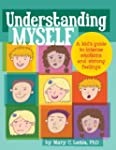 Understanding Myself: A Kid's Guide t...