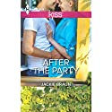 After the Party Audiobook by Jackie Braun Narrated by Caitlin Davies
