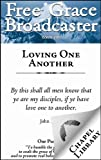 img - for Free Grace Broadcaster - Issue 206 - Loving One Another book / textbook / text book