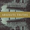 Absolute Truths Audiobook by Susan Howatch Narrated by Robert Whitfield