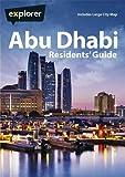 Abu Dhabi Residents Guide (Explorer Residents Guide)
