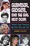 Glamour, Gidgets, and the Girl Next D...