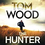 The Hunter: Victor the Assassin, Book 1 (       UNABRIDGED) by Tom Wood Narrated by Daniel Philpott