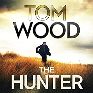 The Hunter: Victor the Assassin, Book 1 | [Tom Wood]