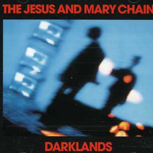 CD : The Jesus and Mary Chain - Darklands (Remastered, England - Import)