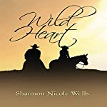 Wild Heart | Shannon Nicole Wells