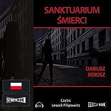 Sanktuarium śmierci (       UNABRIDGED) by Dariusz Rekosz Narrated by Leszek Filipowicz