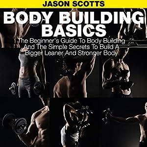 Body Building Basics Hörbuch