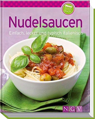Nudelsaucen (Minikochbuch): Einfach, lecker und typisch italienisch (Minikochbuch Relaunch)