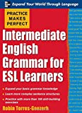 img - for Practice Makes Perfect: Intermediate English Grammar for ESL Learners (Practice Makes Perfect Series) book / textbook / text book