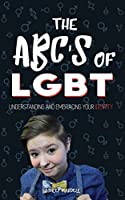 The ABC's of LGBTQ: Understanding and Embracing Your Identity