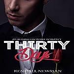 Thirty Days: An Alpha Billionaire Romance | Kendall Newman