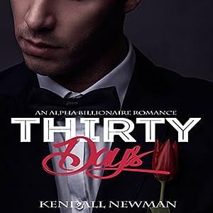 Thirty Days: An Alpha Billionaire Romance Audiobook