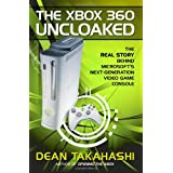 The Xbox 360 Uncloaked: The Real Story Behind Microsoft's Next-Generation Video Game Consoleby Dean Takahashi