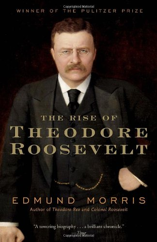 The Rise Of Theodore Roosevelt (Modern Library Paperbacks)