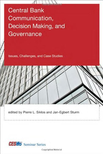 Central Bank Communication, Decision Making, and Governance: Issues, Challenges, and Case Studies (CESifo Seminar Series
