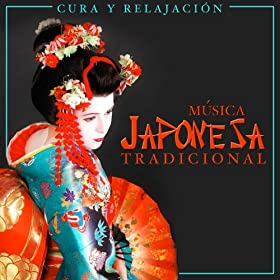 Amazon.com: Cura y Relajación. Música Japonesa Tradicional