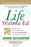 img - for Life Without Ed: How One Woman Declared Independence from Her Eating Disorder and How You Can Too book / textbook / text book