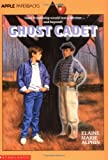 Ghost Cadet (Apple Paperbacks) (0590452444) by Alphin, Elaine Marie