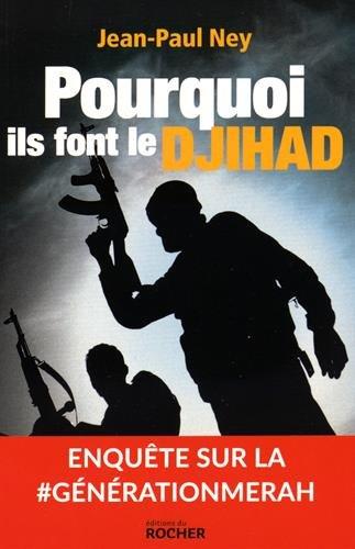 Pourquoi ils font le Djihad. Enquête sur la génération Merah