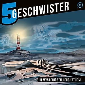 Im mysteriösen Leuchtturm (5 Geschwister 11) Hörspiel
