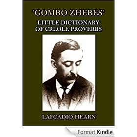 Gombo Zhebes : Little Dictionary of Creole Proverbs (English Edition)