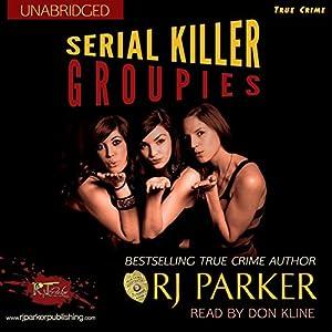 Serial Killer Groupies Audiobook