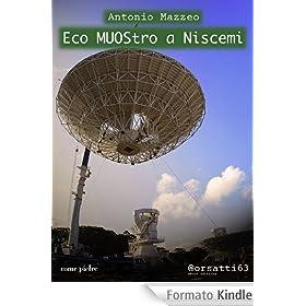 Eco MUOStro a Niscemi (Come pietre)