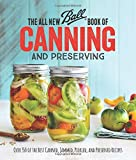 img - for The All New Ball Book Of Canning And Preserving: Over 350 of the Best Canned, Jammed, Pickled, and Preserved Recipes book / textbook / text book