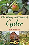 R.K. French The History and Virtues of Cyder
