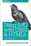 Using Svg With Css3 and Html5: Vector Graphics for Web Design