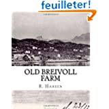 Old Breivoll Farm - An historical account 1567- 1945. Volume 1: A Unique History and Collection of Documents...