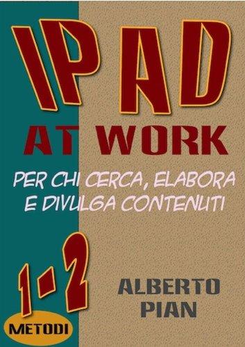 iPad At Work Per chi cerca elabora e divulga contenuti PDF