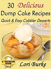 (FREE on 10/5) 30 Delicious Dump Cake Recipes by Lori Burke - http://eBooksHabit.com