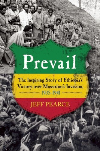 Prevail: The Inspiring Story of Ethiopia's Victory over Mussolini's Invasion, 1935???1941 by Jeff Pearce (2014-11-18)
