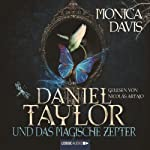 Daniel Taylor und das magische Zepter (Daniel Taylor 3)   Monica Davis
