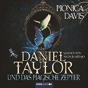 Daniel Taylor und das magische Zepter (Daniel Taylor 3) | Monica Davis
