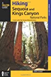 Search : Hiking Sequoia and Kings Canyon National Parks, 2nd: A Guide to the Parks&#39; Greatest Hiking Adventures &#40;Regional Hiking Series&#41;