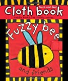 img - for Fuzzy Bee and Friends (Cloth Books) Ragbk Edition by Priddy, Roger [2003] book / textbook / text book