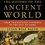 The History of the Ancient World: From the Earliest Accounts to the Fall of Rome | [Susan Wise Bauer]