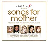 Classic FM Presents: Songs For Mother Various Artists
