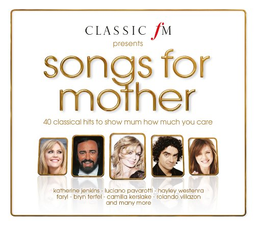 Classic FM Presents: Songs For Mother