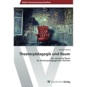 Theaterpädagogik und Raum: Der szenische Raum  im theaterpädagogischen Kontext