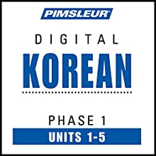 Korean Phase 1, Unit 01-05: Learn to Speak and Understand Korean with Pimsleur Language Programs Audiobook by  Pimsleur Narrated by  Pimsleur