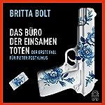 Das Büro der einsamen Toten: Der erste Fall für Pieter Posthumus | Britta Bolt