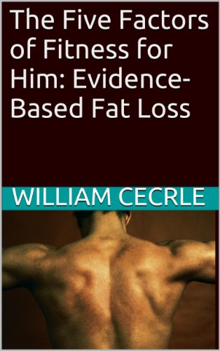 The Five Factors of Fitness for Him: Evidence-Based Fat Loss PDF